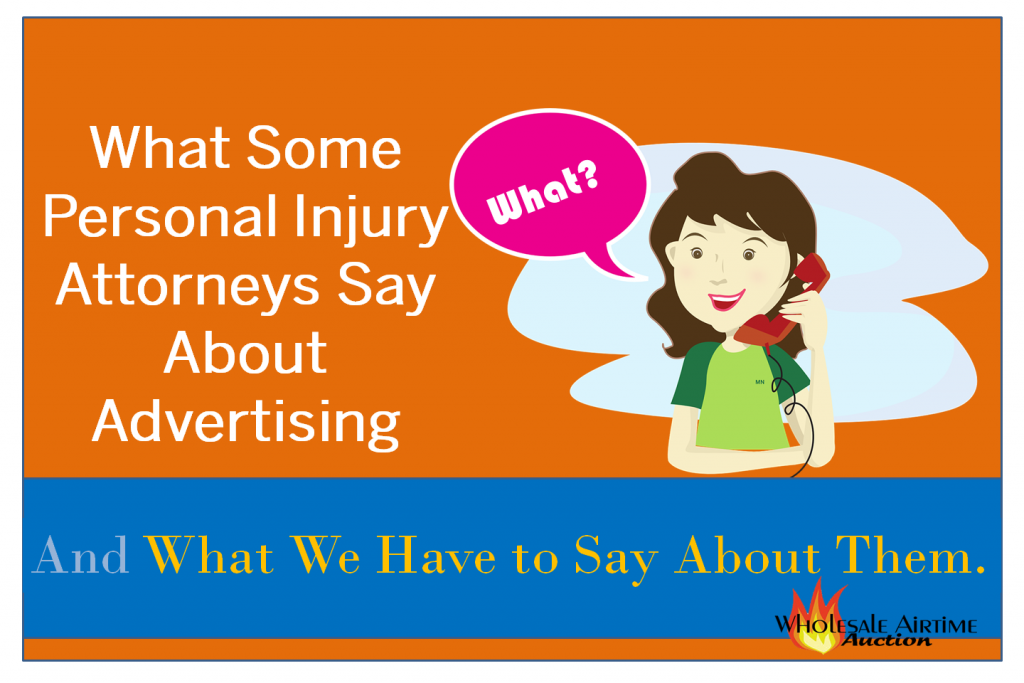 What Some Personal Injury Attorneys Say About Advertising - Wholesale Airtime Auction